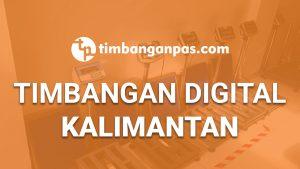 SUPPLIER TIMBANGAN DIGITAL DI KALIMANTAN